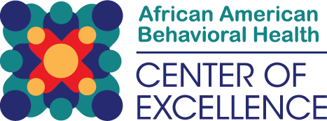 The African American Behavioral Health Center of Excellence (AABH-COE)